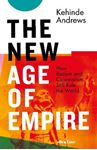 Picture of New Age of Empire: How Racism and Colonialism Still Rule the World