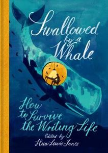 Picture of Swallowed By a Whale: How to Survive the Writing Life