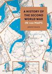 Picture of A History of the Second World War in 100 Maps