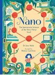 Picture of Nano: The Spectacular Science of the Very (Very) Small