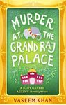 Picture of Murder at the Grand Raj Palace: Baby Ganesh Agency Book 4
