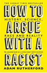 Picture of How to Argue With a Racist: History, Science, Race and Reality