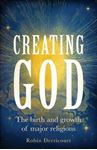 Picture of Creating God: The Birth and Growth of Major Religions