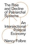 Picture of The Rise and Decline of Patriarchal Systems: An Intersectional Political Economy