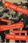 Picture of We Fight Fascists: The 43 Group and Their Forgotten Battle for Post-war Britain