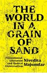 Picture of The World in a Grain of Sand: Postcolonial Literature and Radical Universalism