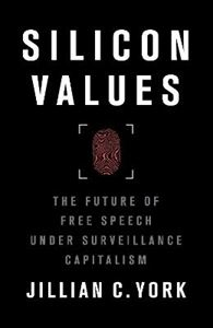 Picture of Silicon Values: The Future of Free Speech Under Surveillance Capitalism