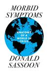 Picture of Morbid Symptoms: An Anatomy of a World in Crisis