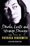 Picture of Devils, Lusts and Strange Desires: The Life of Patricia Highsmith