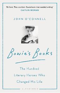 Picture of Bowie's Books: The Hundred Literary Heroes Who Changed His Life