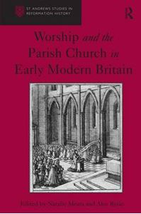 Picture of Worship and the Parish Church in Early Modern Britain