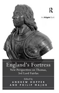 Picture of England's Fortress: New Perspectives on Thomas, 3rd Lord Fairfax
