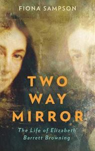 Picture of Two-Way Mirror: The Life of Elizabeth Barrett Browning