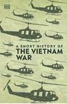 Picture of A Short History of the Vietnam War