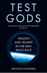 Picture of Test Gods: Tragedy and Triumph in the New Space Race