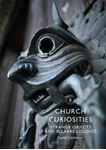 Picture of Church Curiosities: Strange Objects and Bizarre Legends