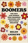 Picture of Boomers: The Men and Women Who Promised Freedom and Delivered disaster