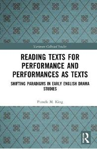 Picture of Reading Texts for Performance and Performances as Texts: Shifting Paradigms in Early English Drama Studies