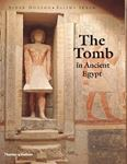 Picture of The Tomb in Ancient Egypt: Royal and Private Sepulchres from the Early Dynastic Period to the Romans