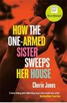 Picture of How the One-Armed Sister Sweeps Her House: A powerful, heart-wrenching novel of the other side of an island paradise