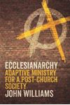 Picture of Ecclesianarchy: Adaptive Ministry for a Post-Church Society