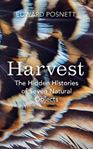 Picture of Harvest: The Hidden Histories of Seven Natural Objects