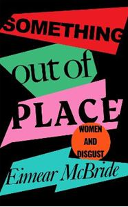 Picture of Something Out of Place: Women & Disgust