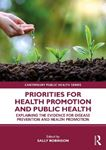 Picture of Priorities for Health Promotion and Public Health: Explaining the Evidence for Disease Prevention and Health Promotion