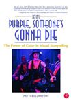 Picture of If It's Purple, Someone's Gonna Die: The Power of Color in Visual Storytelling