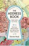 Picture of The Address Book: What Street Addresses Reveal about Identity, Race, Wealth and Power