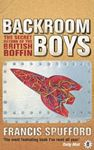 Picture of Backroom Boys: The Secret Return of the British Boffin