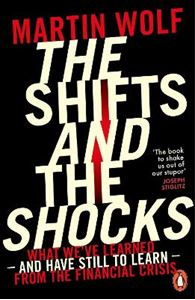 Picture of Shifts and the Shocks: What we've learned - and have still to learn - from the financial crisis