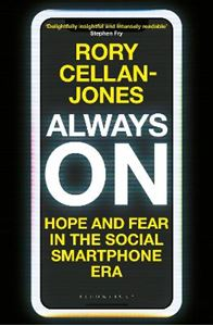 Picture of Always On: Hope and Fear in the Social Smartphone Era