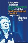 Picture of Margaret Thatcher, the Conservative Party and the Northern Ireland Conflict, 1975-1990