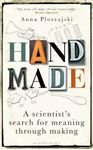 Picture of Handmade: A Scientist's Search for Meaning through Making
