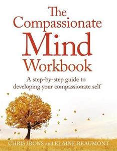 Picture of The Compassionate Mind Workbook: A step-by-step guide to developing your compassionate self