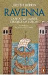 Picture of Ravenna: Capital of Empire, Crucible of Europe