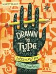 Picture of Drawn to Type: Lettering for Illustrators