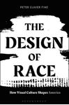 Picture of The Design of Race: How Visual Culture Shapes America