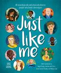 Picture of Just Like Me: 40 neurologically and physically diverse people who broke stereotypes