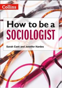 Picture of How to be a Sociologist: An Introduction to A Level Sociology