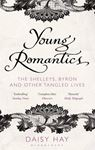 Picture of Young Romantics: The Shelleys, Byron and Other Tangled Lives