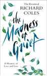 Picture of Madness of Grief : A Memoir of Love and Loss