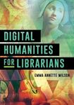 Picture of Digital Humanities for Librarians