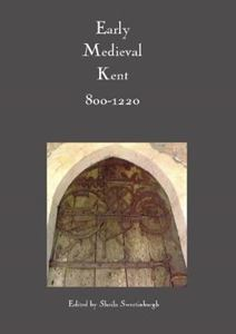 Picture of Early Medieval Kent, 800-1220
