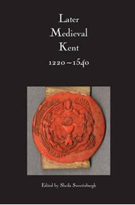 Picture of Later Medieval Kent, 1220-1540