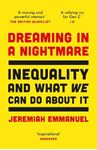 Picture of Dreaming in a Nightmare: Inequality and What We Can Do About It