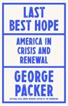 Picture of Last Best Hope: America in Crisis and Renewal