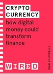 Picture of Cryptocurrency (WIRED guides): How Digital Money Could Transform Finance