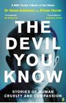 Picture of The Devil You Know: Stories of Human Cruelty and Compassion